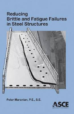 Reducing Brittle and Fatigue Failures in Steel Structures by