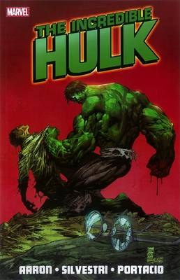 Incredible Hulk By Jason Aaron - Vol. 1 by Jason Aaron, Whilce Portacio