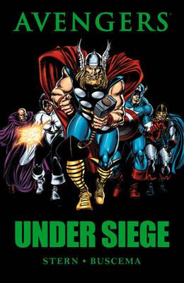 Avengers Avengers: Under Siege Under Siege by Roger Stern, John Buscema