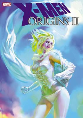 X-men Origins Ii by Stuart Moore, Roberto Aguirre-Sacasa, Valerie D'Orazio