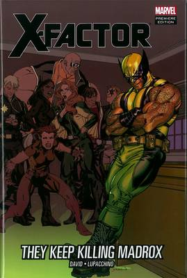 X-factor: They Keep Killing Madrox by Peter David, Emanuela Lupacchino