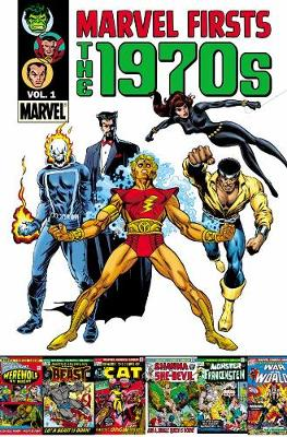 Marvel Firsts Marvel Firsts: The 1970s Vol. 1 1970s by Jack Kirby, Roy Thomas, Neal Adams
