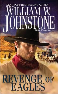 Revenge Of Eagles by William W. Johnstone