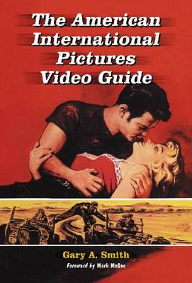 The American International Pictures Filmography by Gary Allen Smith