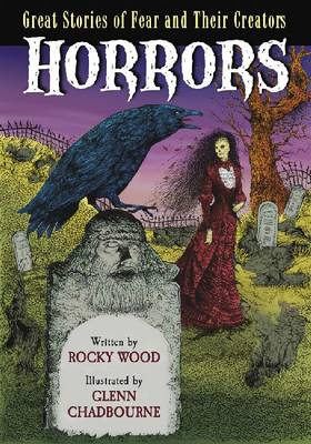Horrors Great Stories of Fear and Their Creators by Ricky Wood