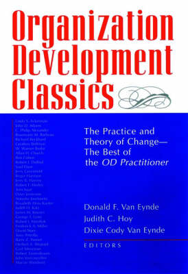 Organization Development Classics The Practice and Theory of Change - The Best of the OD Practitioner by Judith C. Hoy, Donald F.Van Eynde, Dixie Cody Van Eynde