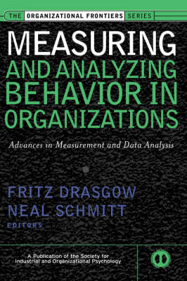 Measuring and Analyzing Behavior in Organizations Advances in Measurement and Data Analysis by Fritz Drasgow