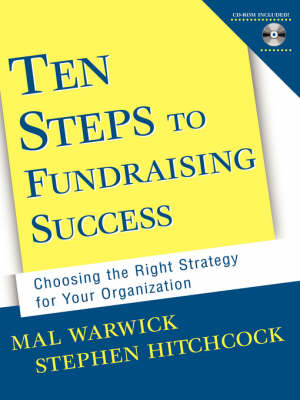 Ten Steps to Fundraising Success Choosing the Right Strategy for Your Organization by Mal Warwick, Stephen Hitchcock