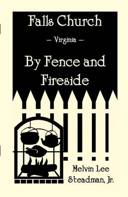 Falls Church Fence and Fireside by Melvin L Steadman
