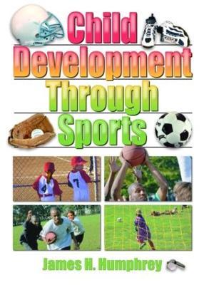 Child Development through Sports by James H. Humphrey
