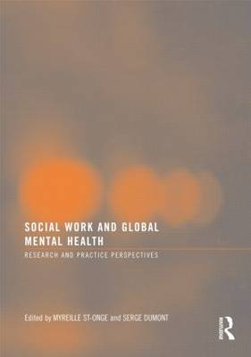 Social Work and Global Mental Health Research and Practice Perspectives by Serge Dumont