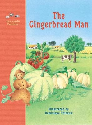 The Gingerbread Man A Classic Fairy Tale by Dominique Thibault