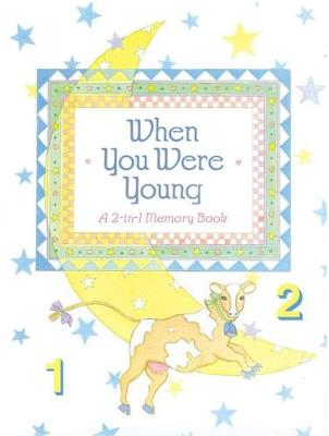 When You Were Young A 2-In-1 Memory Scrapbook by Emily Boland