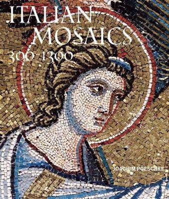 Italian Mosaics 300? 1300 by Joachim Poeschke
