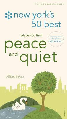New York's 50 Best Places to Find Peace & Quiet by Allan Ishac