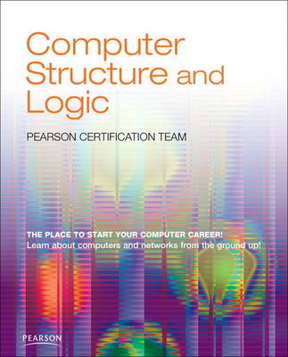Computer Structure and Logic by Pearson Certification