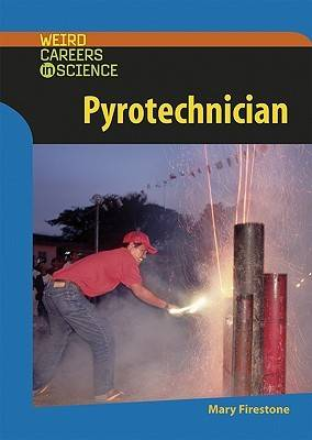 Pyrotechnician by Mary Firestone