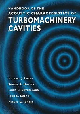 Handbook of the Acoustic Characteristics of Turbomachinery Cavities by