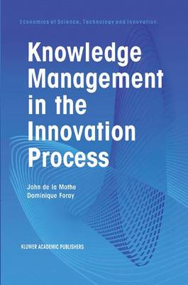 Knowledge Management in the Innovation Process by John R. de la Mothe