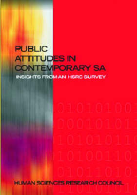 Public Attitudes in Contemporary South Africa Insights from an HSRC Survey by