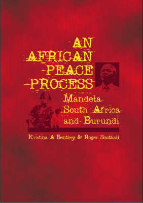 An African Peace Process Mandela, South Africa and Burundi by