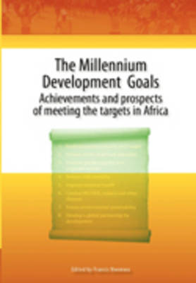 Millennium Development Goals Achievements and Prospects of Meeting the Targets in Africa by Francis Nwonwu