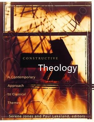 Constructive Theology Free CD ROM A Contemporary Approach to Classical Themes, with CD-ROM by Serene Jones