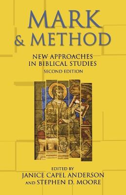 Mark and Method New Approaches in Biblical Studies by Janice Capel Anderson