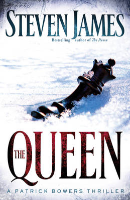 The Queen A Patrick Bowers Thriller by Steven James