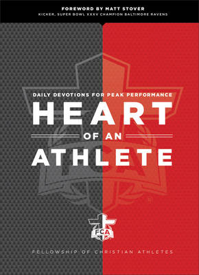 Heart of an Athlete Daily Devotions for Peak Performance by Matt Stover