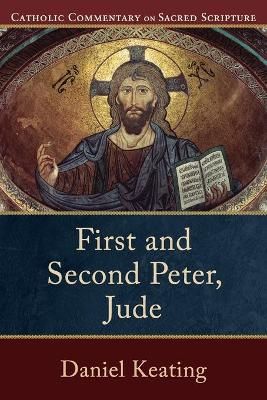 First and Second Peter, Jude by Daniel Keating