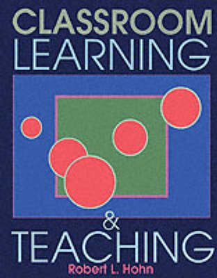 Classroom Learning and Teaching by Robert L. Hohn