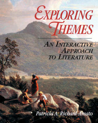 Exploring Themes: An Interactive Approach to Literature by Patricia A. Richard-Amato