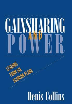 Gainsharing and Power Lessons from Six Scanlon Plans by Denis Collins