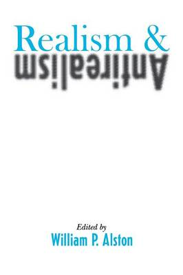 Realism and Antirealism by William P. Alston