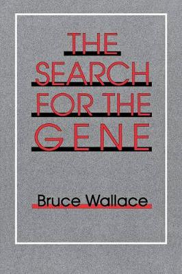 The Search for the Gene by Bruce Wallace