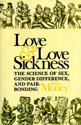 Love and Love Sickness by John Money