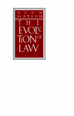 The Evolution of Law by Alan Watson