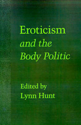 Eroticism and the Body Politic by Lynn Hunt