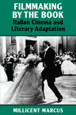 Filmmaking by the Book Italian Cinema and Literary Adaptation by Millicent (Mariano DiVito Professor of Italian Studies and Director of the Center of Italian Studies, University of Pen Marcus