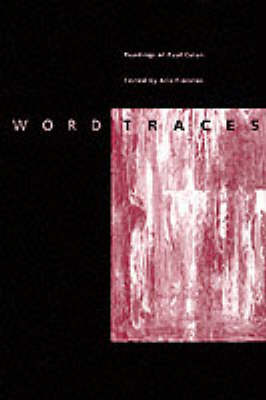 Word Traces Readings of Paul Celan by Aris Fioretos