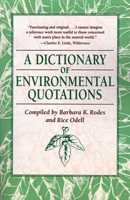 A Dictionary of Environmental Quotations by Barbara K. Rodes, Rice Odell