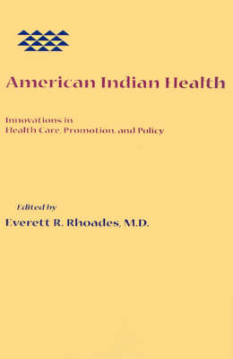 American Indian Health Innovations in Health Care, Promotion, and Policy by Everett R. Rhoades