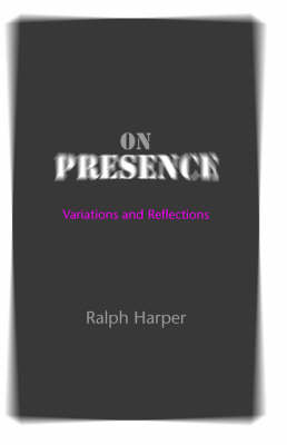 On Presence Variations and Reflections by Ralph Harper