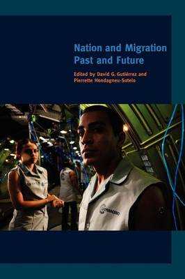 Nation and Migration Past and Future by David G. Gutierrez