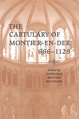 The Cartulary of Montier-en-Der, 666-1129 by Constance Brittain Bouchard