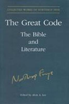The Great Code The Bible and Literature by Northrop Frye