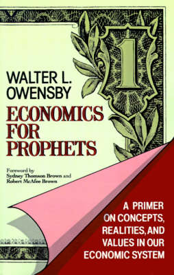 Economics for Prophets by Walter L. Owensby