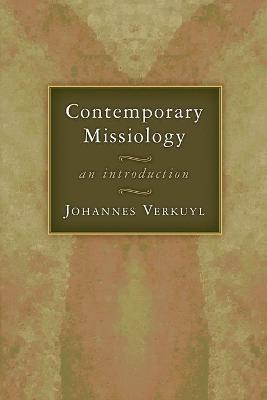 Contemporary Missiology An Introduction by J. Verkuyl