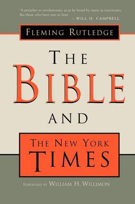 The Bible and the New York Times by Fleming Rutledge